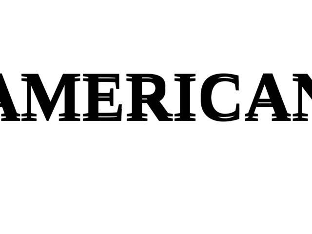 AMERICAN AMERICAN