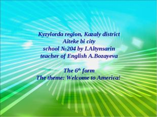 Kyzylorda region, Kazaly district Aiteke bi city school №204 by I.Altynsarin