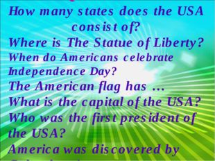 Questions : How many states does the USA consist of? Where is The Statue of L