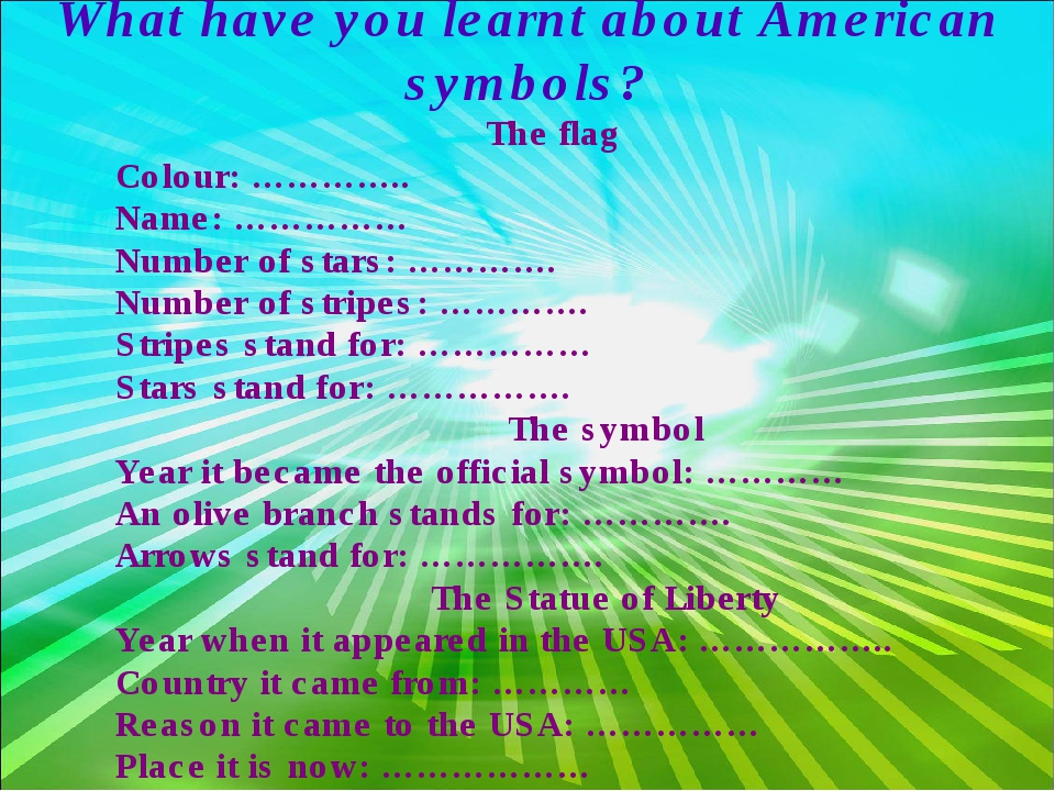 What have you learnt about American symbols? The flag Colour: ………….. Name: ……...