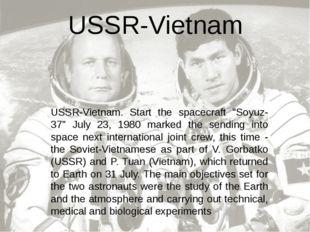 """USSR-Vietnam. Start the spacecraft """"Soyuz-37"""" July 23, 1980 marked the sendin"""