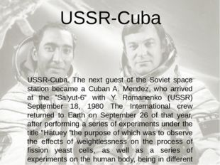 USSR-Cuba. The next guest of the Soviet space station became a Cuban A. Mende