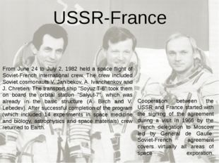 Cooperation between the USSR and France started with the signing of the agree