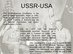 The Soviet-American cooperation in the field of space exploration began in 19