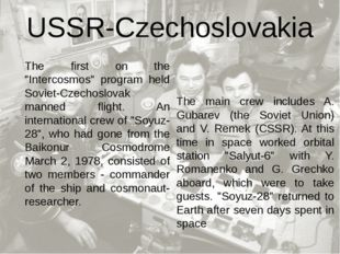 "The first on the ""Intercosmos"" program held Soviet-Czechoslovak manned flight"
