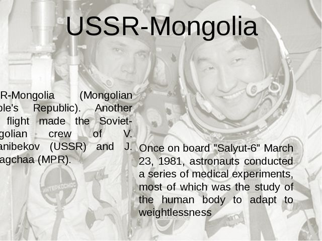 USSR-Mongolia (Mongolian People's Republic). Another joint flight made the So...