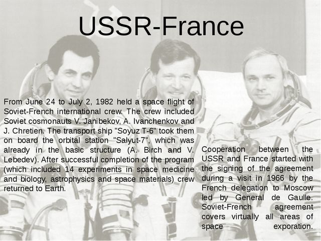 Cooperation between the USSR and France started with the signing of the agree...