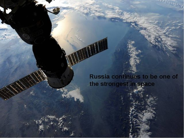 Russia continues to be one of the strongest in space