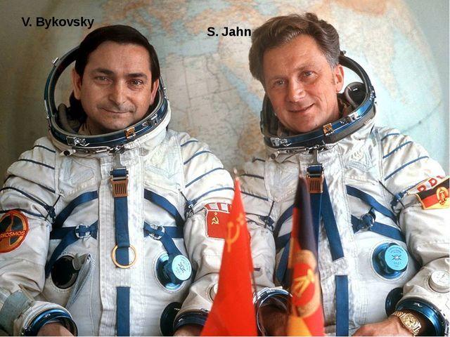 V. Bykovsky S. Jahn