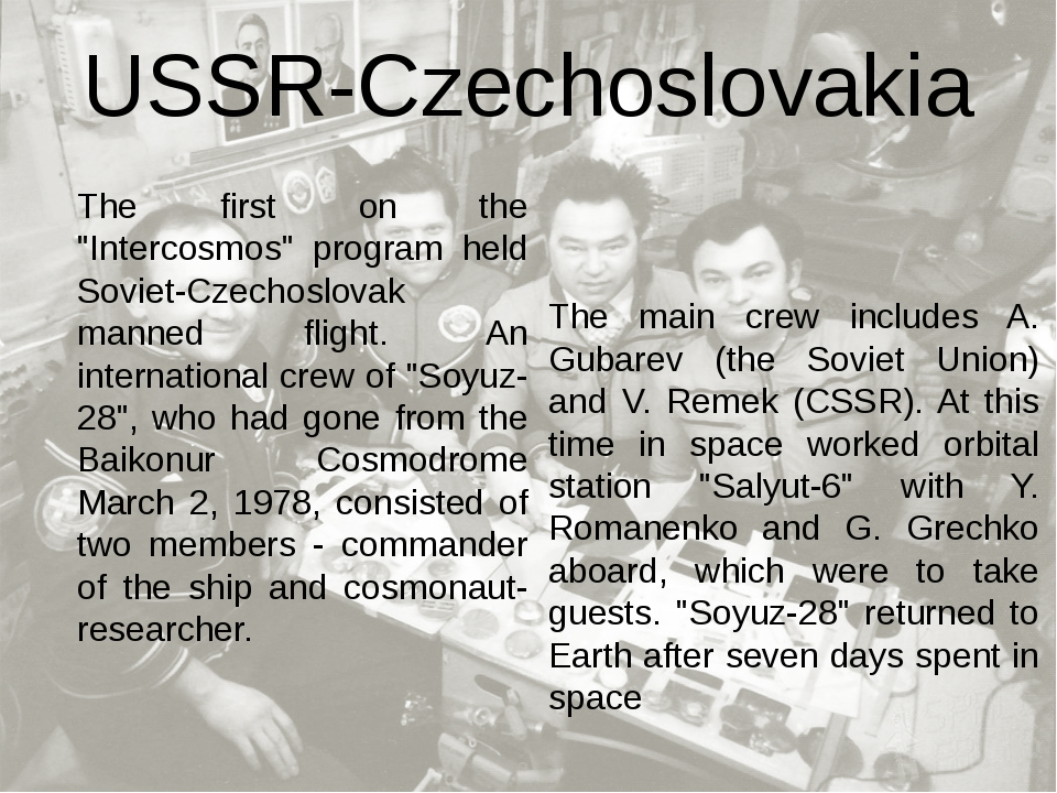 "The first on the ""Intercosmos"" program held Soviet-Czechoslovak manned flight..."