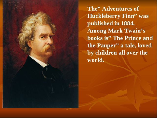 "The"" Adventures of Huckleberry Finn"" was published in 1884. Among Mark Twain'..."