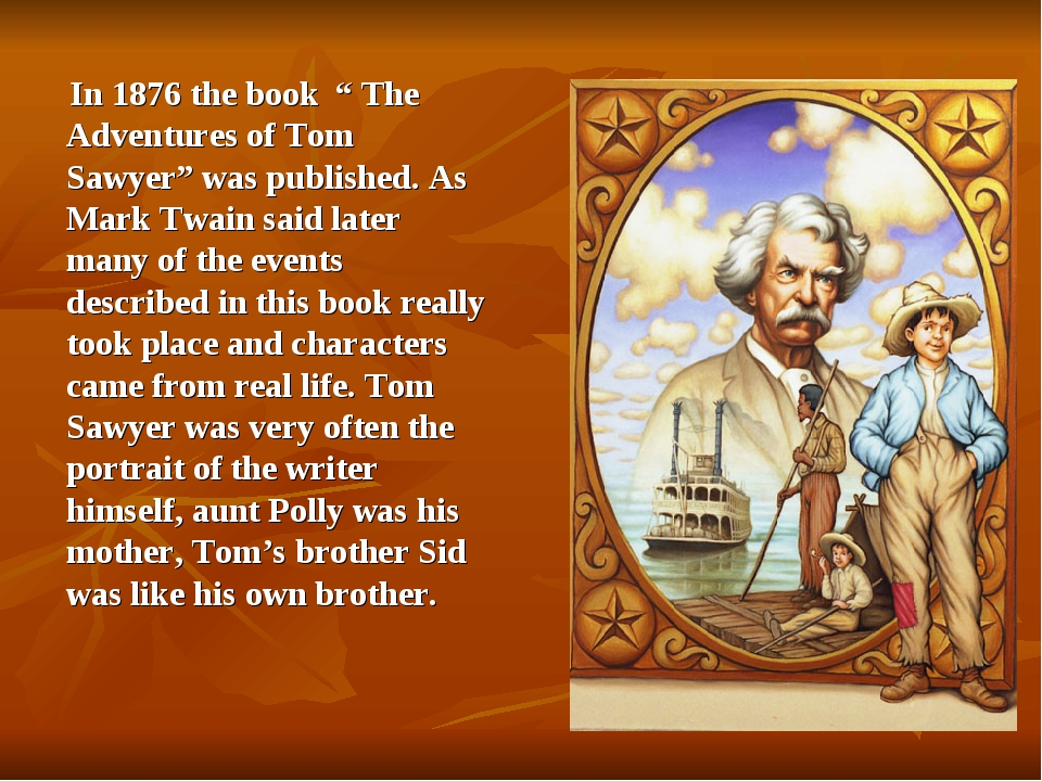 "In 1876 the book "" The Adventures of Tom Sawyer"" was published. As Mark Twai..."