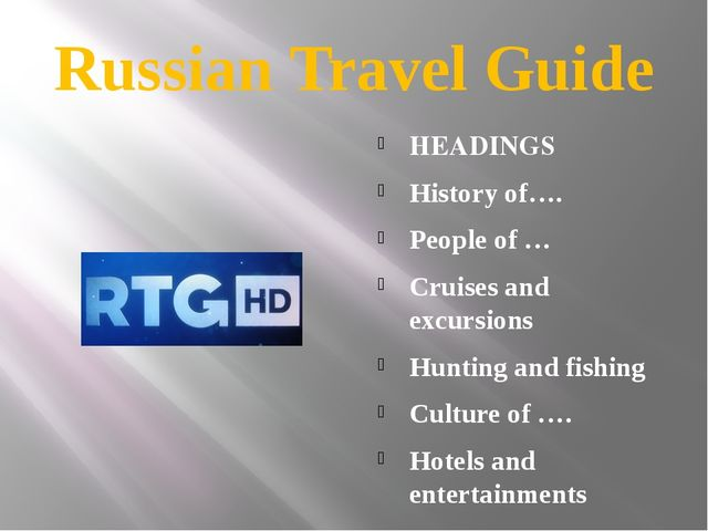 Russian Travel Guide HEADINGS History of…. People of … Cruises and excursions...