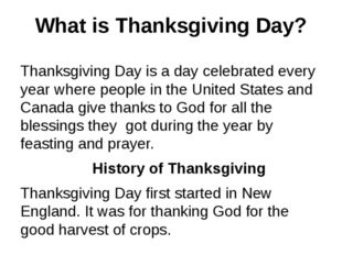 What is Thanksgiving Day? Thanksgiving Day is a day celebrated every year whe