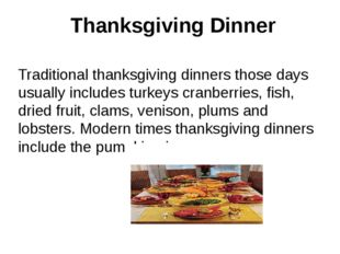 Thanksgiving Dinner Traditional thanksgiving dinners those days usually incl