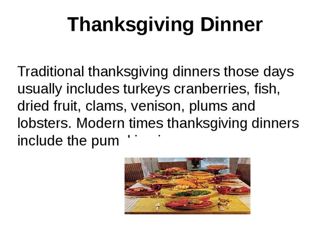 Thanksgiving Dinner Traditional thanksgiving dinners those days usually incl...