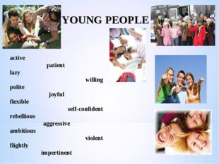 YOUNG PEOPLE active patient lazy willing polite joyful flexible self-confiden