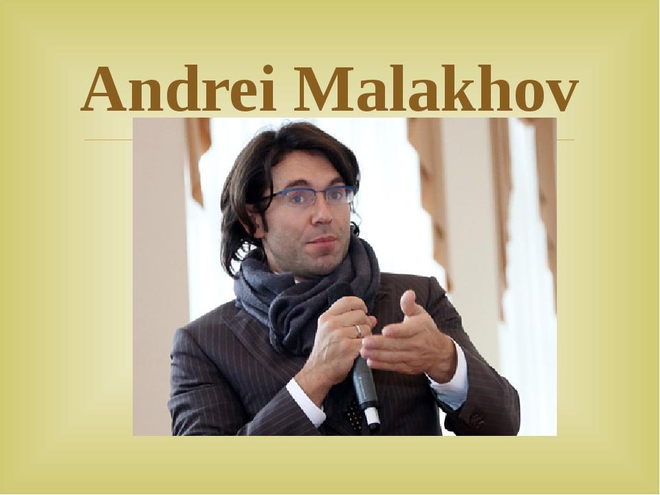 Andrei Malakhov 