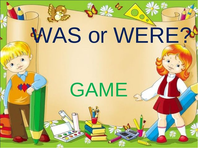 WAS or WERE? GAME