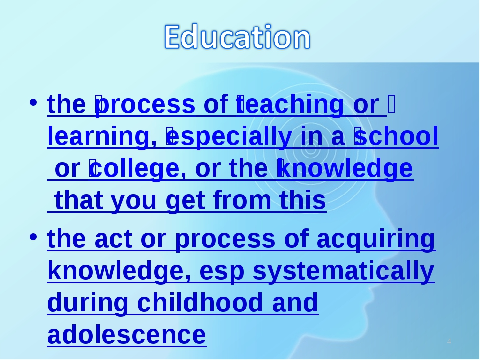 the ​process of ​teaching or ​learning, ​especially in a ​school or ​college,...