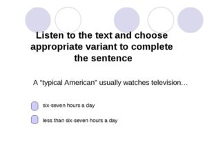 Listen to the text and choose appropriate variant to complete the sentence A