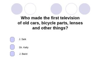 Who made the first television of old cars, bicycle parts, lenses and other th