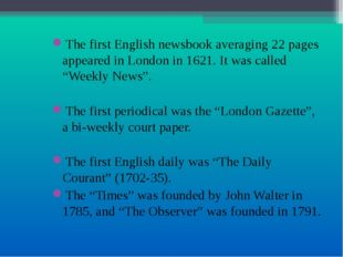 The first English newsbook averaging 22 pages appeared in London in 1621. It