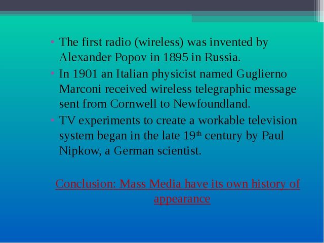 The first radio (wireless) was invented by Alexander Popov in 1895 in Russia...