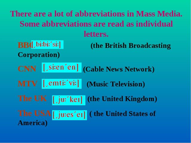 There are a lot of abbreviations in Mass Media. Some abbreviations are read a...