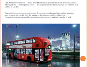 Red double-Decker buses — this is one of the famous symbols of London. Howeve