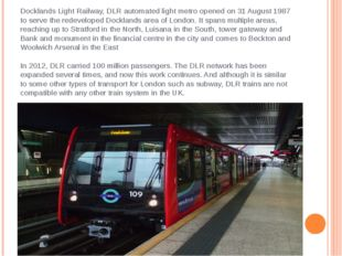 Docklands Light Railway, DLR automated light metro opened on 31 August 1987 t