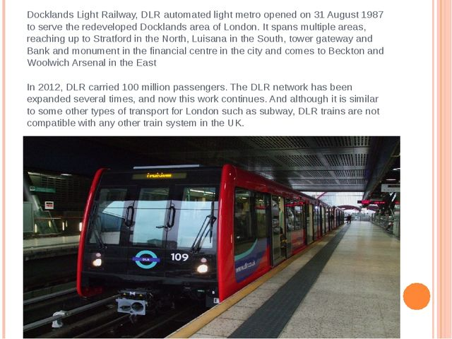 Docklands Light Railway, DLR automated light metro opened on 31 August 1987 t...