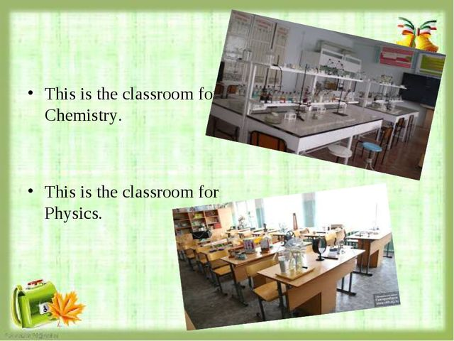 This is the classroom for Chemistry. This is the classroom for Physics.