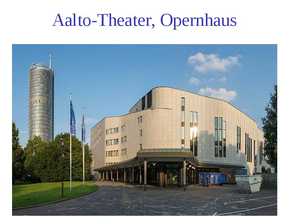 Aalto-Theater, Opernhaus
