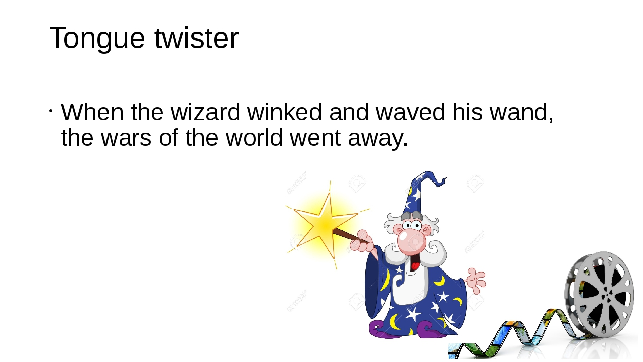 Tongue twister When the wizard winked and waved his wand, the wars of the wor...