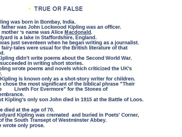 1.Kipling was born in Bombay, India. 2.His father was John Lockwood Kipling w...