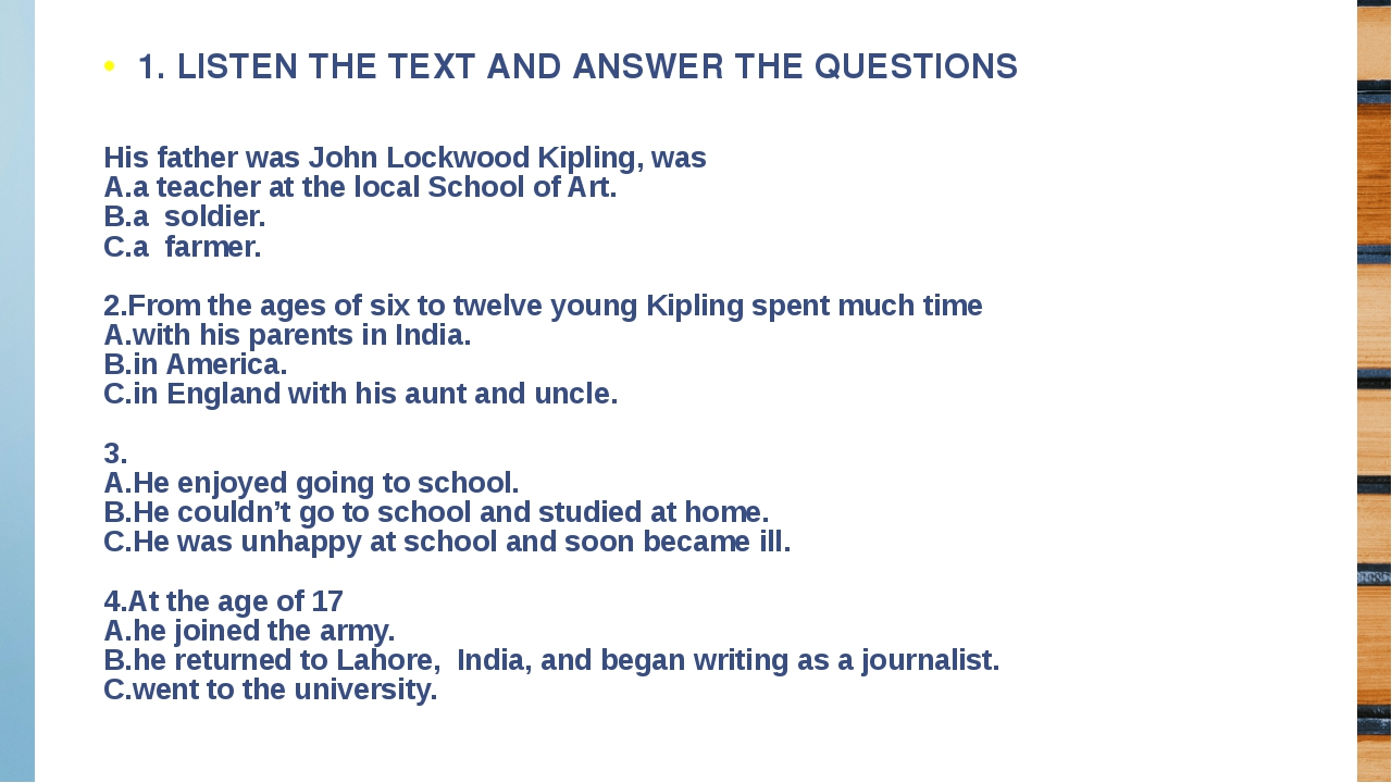 His father was John Lockwood Kipling, was A.a teacher at the local School of...