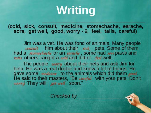 Writing _____________________________________ (cold, sick, consult, medicine,...