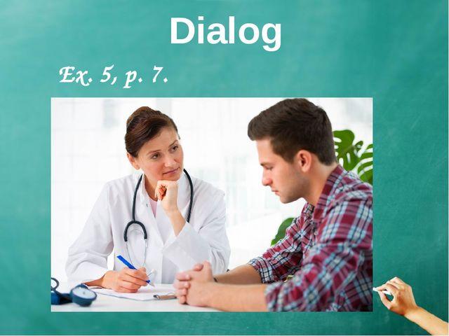 Dialog Ex. 5, p. 7.