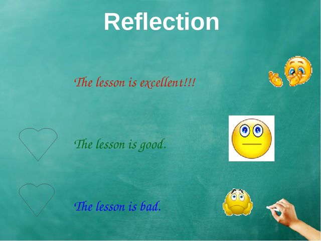 Reflection The lesson is excellent!!!  The lesson is good.  Th...