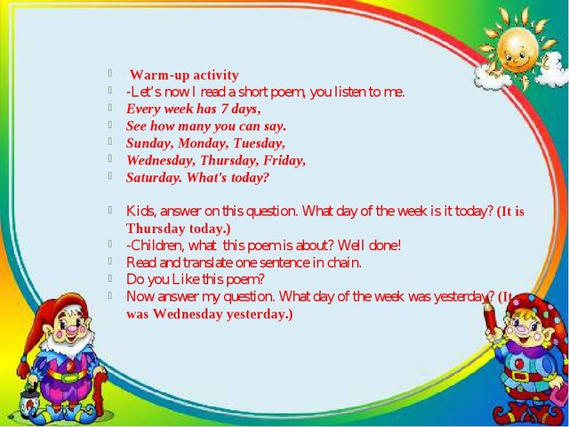 .Warm-up activity -Let's now I read a short poem, you listen to me. Every wee...