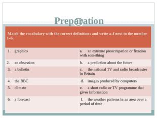 Preparation 	 Match the vocabulary with the correct definitions and write a–