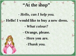 """At the shop"" - Hello, can I help you. - Hello! I would like to buy a new dre"