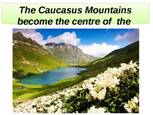 The Caucasus Mountains become the centre of the Olympic Games in 2014.