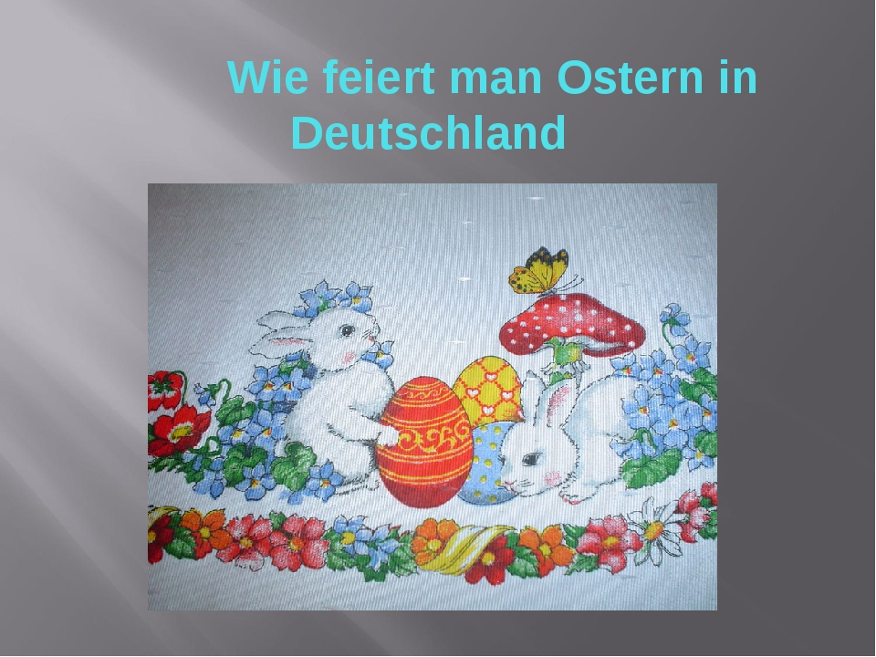 Wie feiert man Ostern in Deutschland