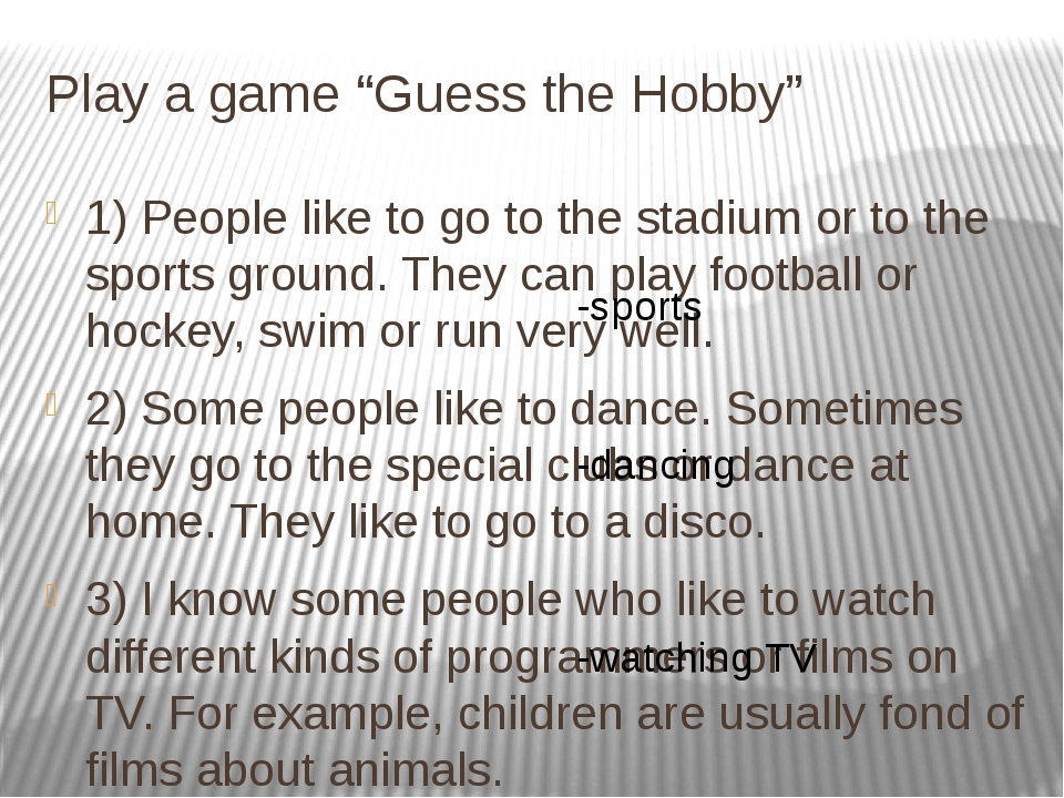 "Play a game ""Guess the Hobby"" 1) People like to go to the stadium or to the s..."