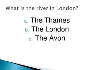 The Thames The London The Avon