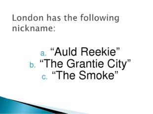 """Auld Reekie"" ""The Grantie City"" ""The Smoke"""