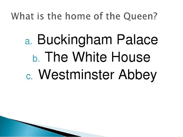 Buckingham Palace The White House Westminster Abbey