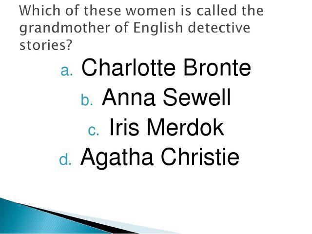 Charlotte Bronte Anna Sewell Iris Merdok Agatha Christie